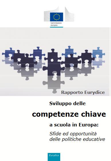 Sviluppo delle competenze chiave a scuola in Europa  Sfide ed opportunità delle politiche educative   key_competences_finale_IT.pdf